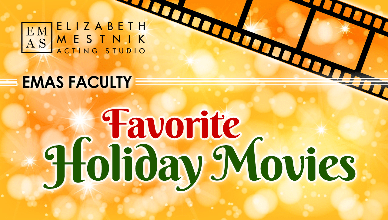 Acting Professional's Favorite Holiday Movies